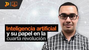 Webinar: La inteligencia artificial y su papel en la cuarta revolución