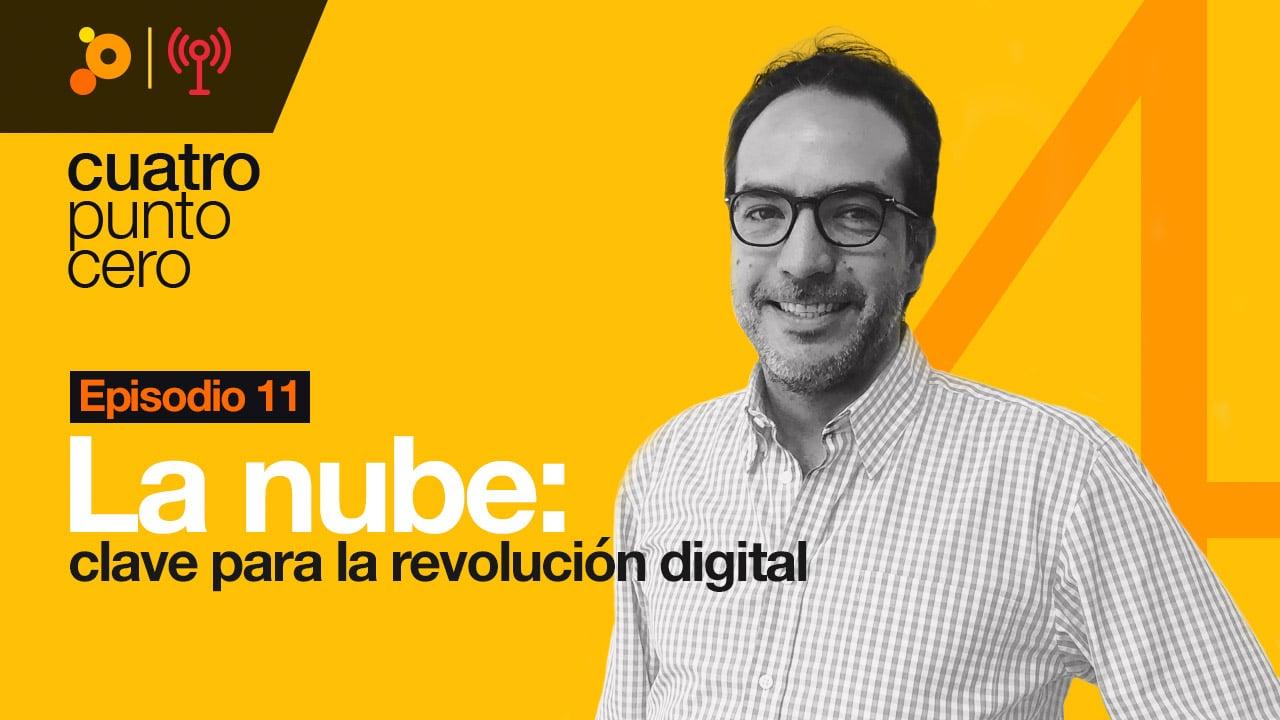 La nube: clave para la revolución industrial con Juan Fernando Aparicio