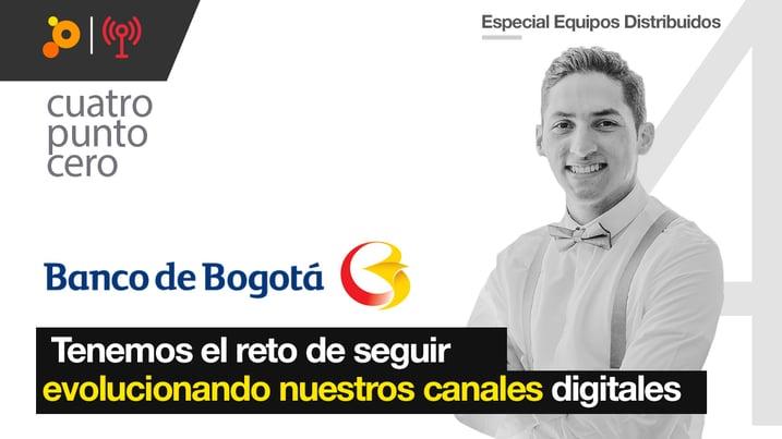 Especial Equipos Distribuidos: Banco de Bogotá