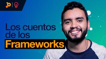 Los cuentos de los frameworks