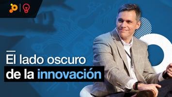 PragmaTalk: El lado oscuro de la innovación