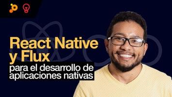 React Native y Flux para el desarrollo de aplicaciones nativas