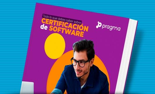 Todo lo que debes saber sobre certificación de software