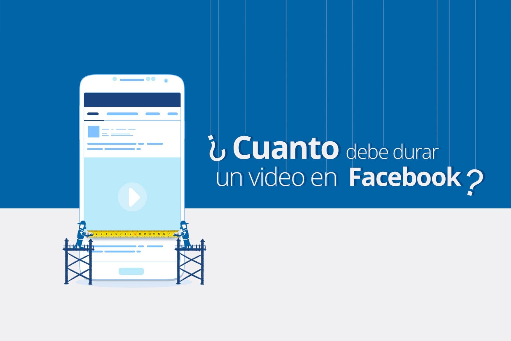 h_cuanto_debe_durar_un_video_de_facebook.jpg