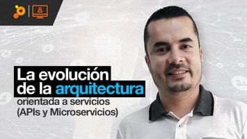 Webinar: La evolución de la arquitectura orientada a servicios