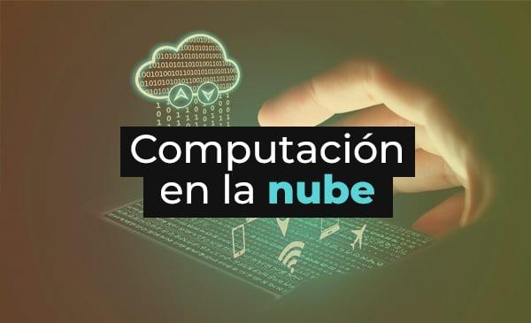 Computación en la nube: todo lo que un experto debe saber