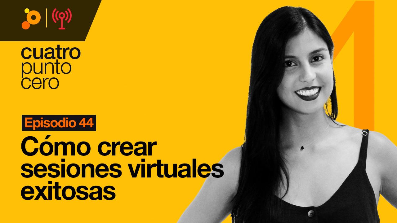 Cómo crear sesiones virtuales exitosas