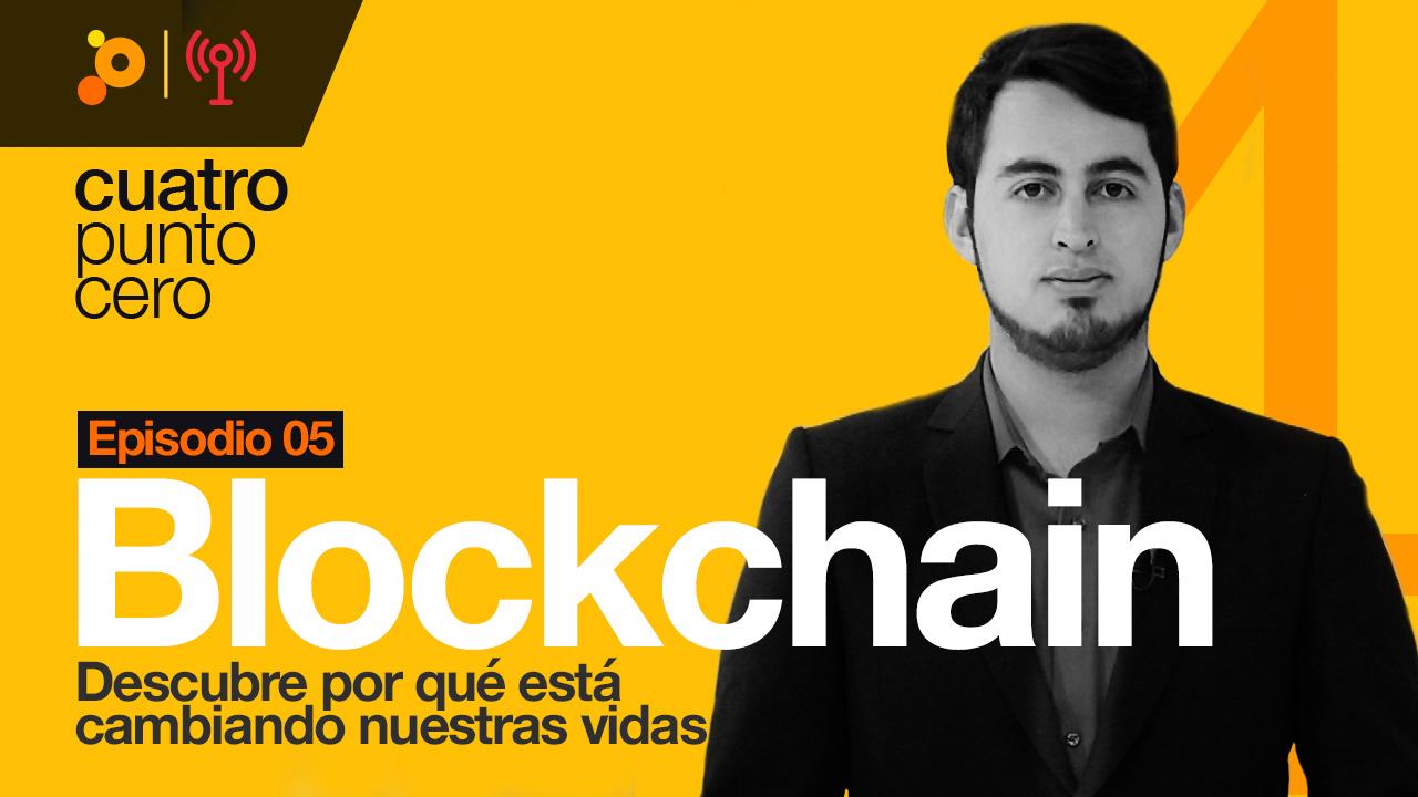 Blockchain: ¿por qué está cambiando nuestras vidas?